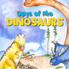 Days of the Dinosaurs
