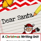 Dear Santa . . . A Christmas Writing Unit