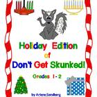 "December Holiday Edition of ""Don't Get Skunked!"" Grades 1-2"