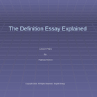 Definition Essay:   Explained