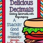 Delicious Decimals- Adding Decimals with Regrouping