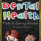 Dental Health: Math and Literacy Activities (Common Core Aligned)
