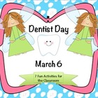 Dentist Day March 6:  7 Fun Activities for the Classroom