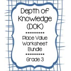 Depth of Knowledge Place Value Grade 3 Bundle