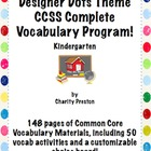 Designer Dots Theme Kindergarten CCSS Complete Vocabulary