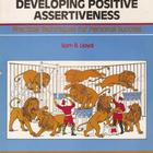 Developing Positive Assertiveness