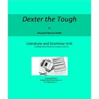 Dexter the Tough Complete Literature and Grammar Unit