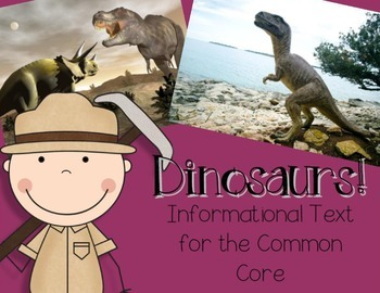 Dinosaurs! Informational Text for the Common Core