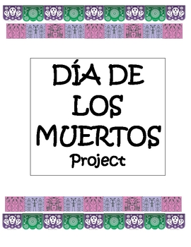 Dia de los Muertos (Day of the Dead) Project