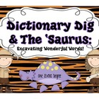 Dictionary Dig &amp; The &#039;Saurus: Excavating Wonderful Words!
