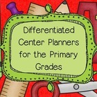 Differentiated Center Planner Templates for the Primary Grades