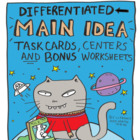 Differentiated Main Idea Task Cards, Centers, & Bonus Worksheets