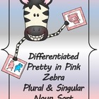Differentiated Pretty in Pink Zebra Plural &amp; Singular Noun Sort
