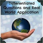 Differentiated Questioning and Real World Application for