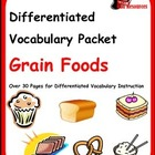 Differentiated Vocabulary Packet for ESL Students - Grain Foods