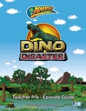 Dino Disaster Teacher Pre-Episode Guide