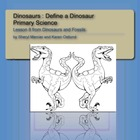 Dinosaurs and Fossils: Define a Dinosaur, Primary Science