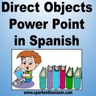 Direct Object (Los complementos directos) Power Point in Spanish
