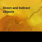 Direct and Indirect Objects and How to Find Them Powerpoint
