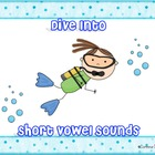 Dive Into Short Vowel Sounds