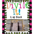 Divide It!  A Division Lap Book