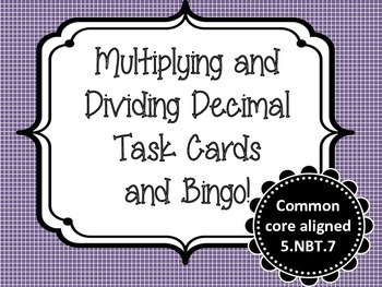 Dividing Decimals -Task Cards and Bingo!