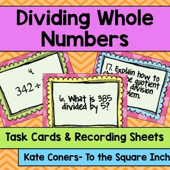Dividing Whole Numbers Task Cards and Recording Sheets CCS
