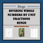 Dividing Whole Numbers by Unit Fractions Bingo (30 pre-mad