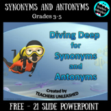 Diving Deep for Synonyms and Antonyms - PowerPoint lesson