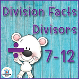Division Basic Facts 7-12's Divisor Practice Sheets