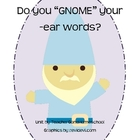 Do You GNOME Your -EAR Words?