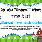 "Do You ""Gnome"" What Time it is? Elapsed Time Task Cards"