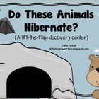 Do these Animals Hibernate?  A lift-the-flap discovery center