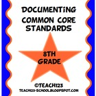 Documenting Common Core Standards - 8th Grade