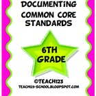Documenting Common Core Standards (Math &amp; L.A.) - 6th Grade