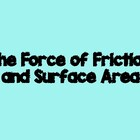Does surface area affect friction? - PowerPoint Lab Activity