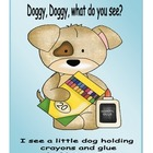 Doggy, Doggy, what do you see? Emergent Reader Unit (Mini book)