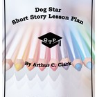 Dogstar by Arthur C. Clarke Lesson Plans, Worksheets, Lectures