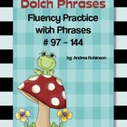 Dolch Phrases Fluency Practice #97 - 144