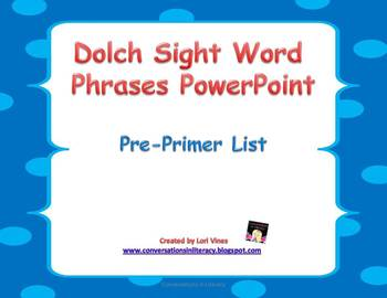 Dolch Preprimer Sight Word Phrases PowerPoint