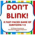 Don&#039;t Blink: A Fast-Paced Game of Subitizing 1-5