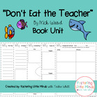 """Don't Eat the Teacher"" written by Nick Ward Book Unit"