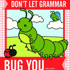 Don't Let Grammar Bug You:  Plurals, Past Tense Verbs, & C