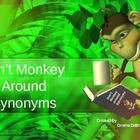 Don&#039;t Monkey Around Synonyms