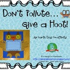 Don't Pollute...Give a Hoot Craftivity