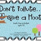 Don't Pollute...Give a Hoot!
