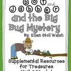 Dot and Jabber and the Big Bug Mystery- Resources for Trea