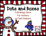 Dots and Boxes - A Strategy Game for Centers or Fast Finishers