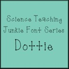 Dottie - Science Teaching Junkie Font Series