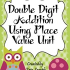 Double Digit Addition using Place Value Unit- Common Core